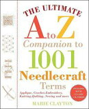The Ultimate A to Z Companion to 1,001 Needlecraft Terms