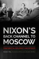 Nixon's Back Channel to Moscow