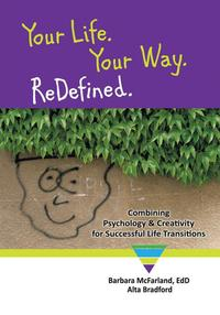 YourLife.YourWay.ReDefined.CombiningPsychology&CreativityforSuccessfulLifeTransitions
