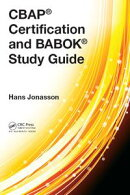 CBAP® Certification and BABOK® Study Guide