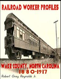 RailroadWorkerProfilesWakeCountyNorthCarolina1880-1917
