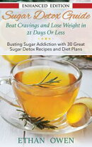 Sugar Detox Guide: Beat Cravings and Lose Weight in 21 Days Or Less (with Audio)