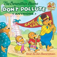 TheBerenstainBearsDon'tPollute(Anymore)