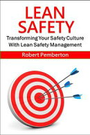 Lean Safety: Transforming Your Safety Culture With Lean Safety Management