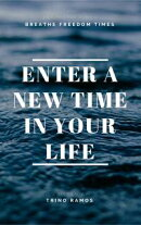 Enter a New Time in Your Life