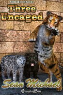 Three Uncaged