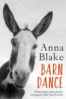 Barn Dance: Nickers, Brays, Bleats, Howls, and Quacks. Tales from the Herd.