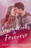Seven Weeks to Forever (A Love Story)