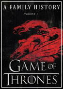 Game of Thrones: A Family History (Book of Thrones 1)