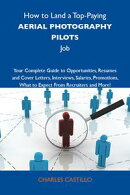 How to Land a Top-Paying Aerial photography pilots Job: Your Complete Guide to Opportunities, Resumes and Co…