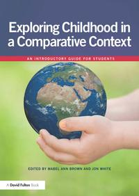 ExploringchildhoodinacomparativecontextAnintroductoryguideforstudents