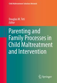ParentingandFamilyProcessesinChildMaltreatmentandIntervention
