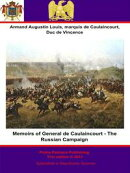 Memoirs of General de Caulaincourt - The Russian Campaign