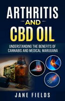 Arthritis And CBD Oil :: Understanding The Benefits Of Cannabis & Medical Marijuana