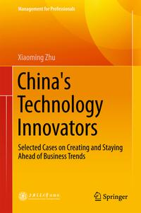 China'sTechnologyInnovatorsSelectedCasesonCreatingandStayingAheadofBusinessTrends
