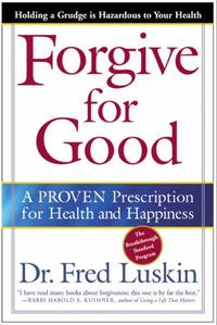 ForgiveforGoodAProvenPrescriptionforHealthandHappiness