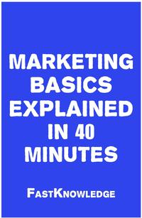 MarketingBasicsExplainedin40Minutes