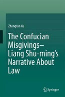 The Confucian Misgivings--Liang Shu-ming's Narrative About Law