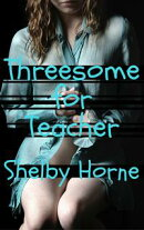 Threesome for Teacher