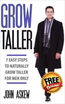 Grow Taller: 7 Easy Steps to Naturally Grow Taller for Men Only