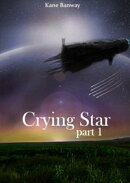 Crying Star, Part 1