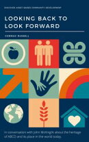 Asset Based Community Development (ABCD): Looking Back to Look Forward