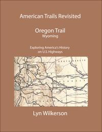 AmericanTrailsRevisited-TheOregonTrailinWyoming