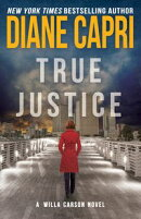 True Justice: A Judge Willa Carson Mystery