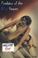 Predator of the Blue Hearts: Volume Five