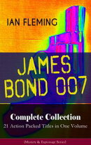 JAMES BOND 007 Complete Collection ? 21 Action Packed Titles in One Volume (Mystery & Espionage Series)