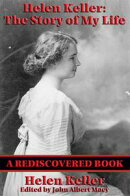 Helen Keller: The Story of my Life (Rediscovered Books)