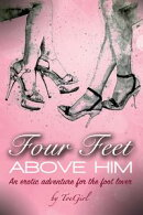 Four Feet Above Him