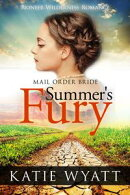 Mail Order Bride: Summer's Fury: Inspirational Historical Western