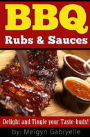 BBQ Rubs & Sauces: Delight and Tingle your Taste-Buds!