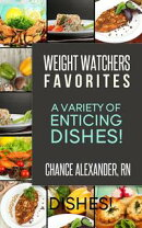 Weight Watchers Favorites: A Variety of Enticing Dishes!