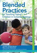 Blended Practices for Teaching Young Children in Inclusive Settings, Second Edition