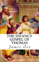 The Infancy Gospel of Thomas (Annotated)