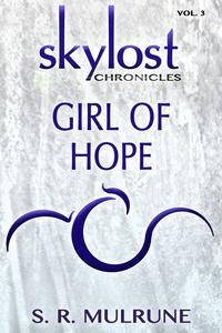 SkylostChronicles,Vol.3:GirlofHope