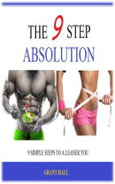 The 9 Step Absolution: Nine Simple Steps to a Leaner You