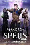 Mask of Spells (Mask of the Demonsouled #3)