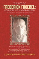 The Life of Frederick Froebel: Founder of Kindergarten by Denton Jacques Snider (1900)