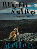 Hiking With Small Dogs: An Owner's Guidebook