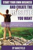 Start Your Own Business and Create the Lifestyle You Want