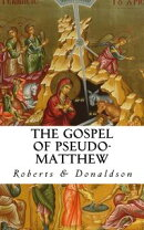 The Gospel of Pseudo-Matthew (Annotated)