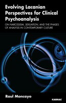 Evolving Lacanian Perspectives for Clinical Psychoanalysis