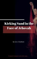 Kicking Sand In The Face Of Jehovah