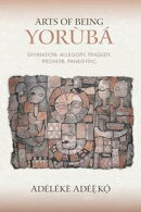 Arts of Being Yoruba