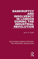 Bankruptcy and Insolvency in London During the Industrial Revolution