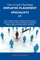 How to Land a Top-Paying Employee placement specialists Job: Your Complete Guide to Opportunities, Resumes a…