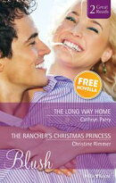 Blush Duo Plus Bonus Novella/The Long Way Home/The Rancher's Christmas Princess/Worth The Risk